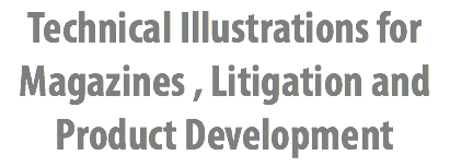 Technical Illustrations for Magazines , Litigation and Product Development